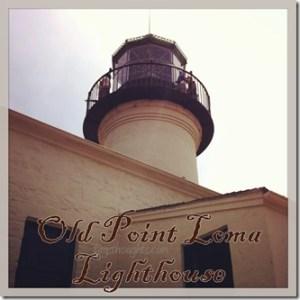 Old Point Loma Lighthouse San Diego