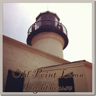 Old Point Loma Lighthouse San Diego