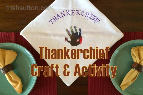 Thankerchief, thankerchief, around you go; Where you'll stop, we just don't know. Thankerchief Craft; Free Printable activity for classes, groups & families. TrishSutton.com
