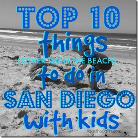 When in San Diego; Top 10 Things To Do With Kids