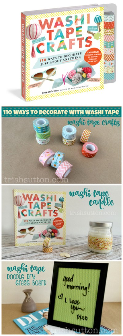 Washi Tape Crafts 110 Ways to Decorate Just About Anything by Amy Anderson; 110 Ways To Decorate With Washi Tape; trishsutton.com #washitapecrafts