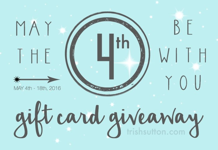 May the Fourth be with you Gift Card Giveaway, 05.04.2016 - 05.18.2016.