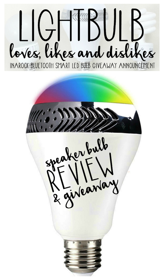 Lightbulb: Loves, Likes and Dislikes. InaRock Bluetooth Smart LED Bulb Giveaway. TrishSutton.com