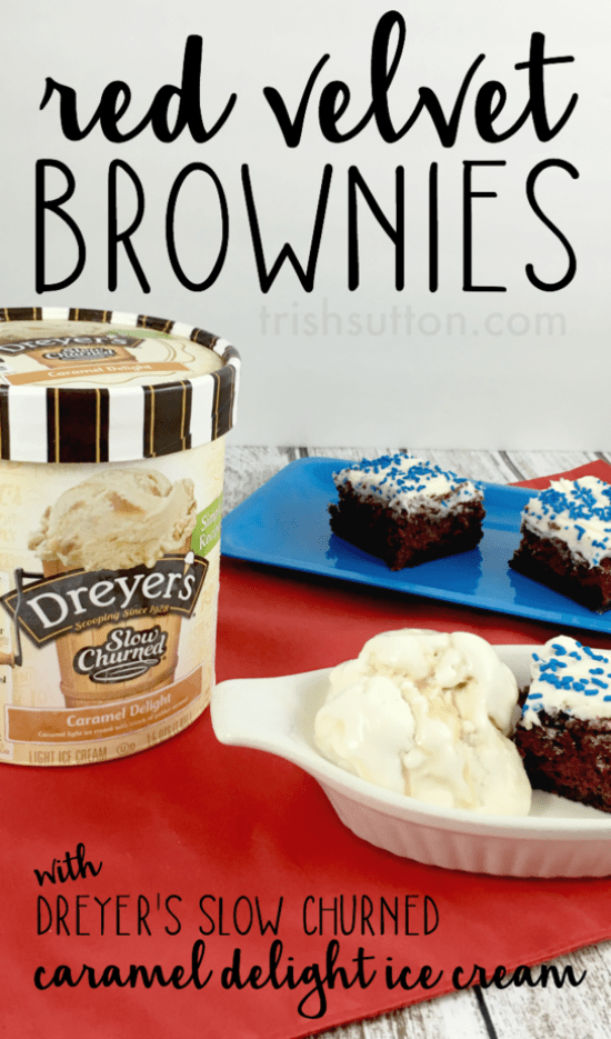 Red Velvet Brownies Recipe. A Patriotic red, white & blue dessert with Dreyer's Slow Churned Ice Cream. #sweetertogether #ad TrishSutton.com