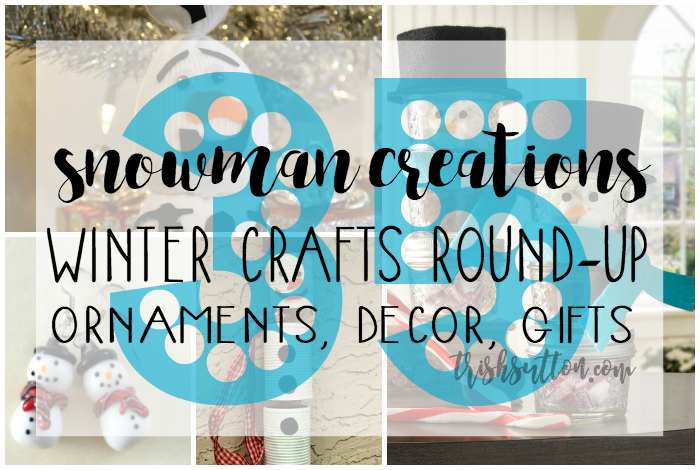 Snowman Creations; Winter Crafts Round-Up of Snowman Ornaments, Decor & Gifts. TrishSutton.com