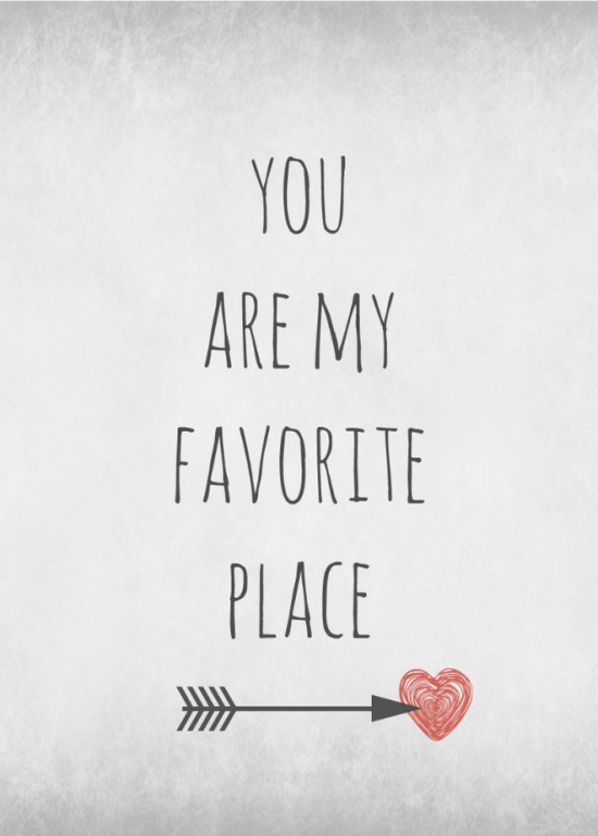 You Are My Favorite Place; Valentine Printable Love Quote by TrishSutton.com