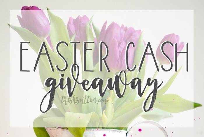 Easter Cash Giveaway; TrishSutton.com