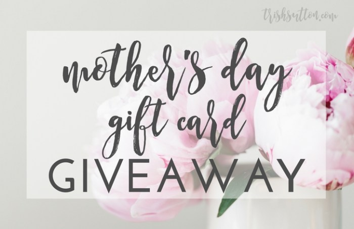 Mother's Day Gift Card Giveaway, TrishSutton.com