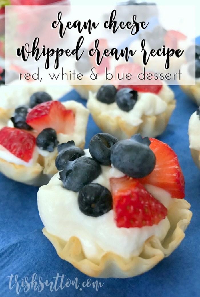 Cream Cheese Whipped Cream Recipe: Red, White and Blue Dessert; TrishSutton.com