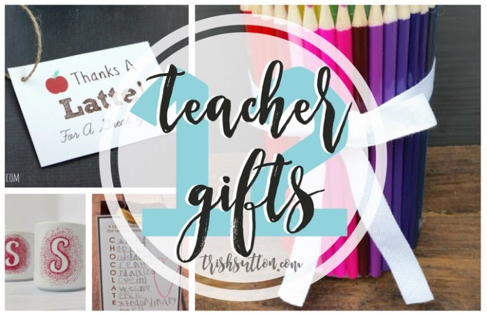 Teacher Gifts for the End of the School Year; TrishSutton.com