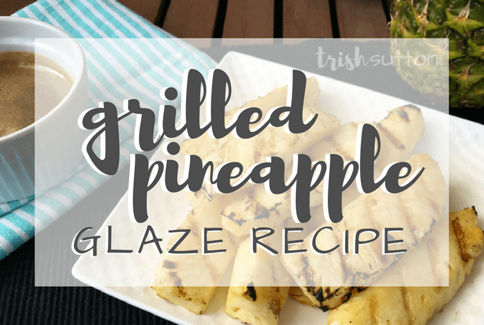 Grilled Pineapple Glaze Recipe. Made with just a few ingredients, compliments just about any BBQ'd meal and it can even double as dessert.TrishSutton.com
