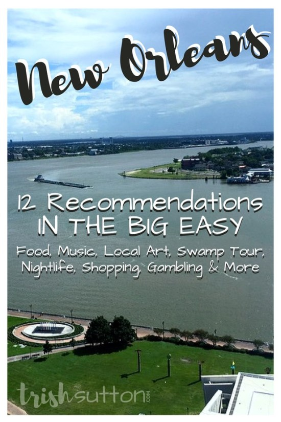 New Orleans | 12 Recommendations in The Big Easy, TrishSutton.com #neworleans #travel