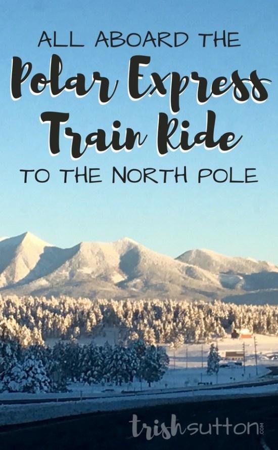 Polar Express Train Ride   All Aboard Williams, Arizona - TrishSutton.com