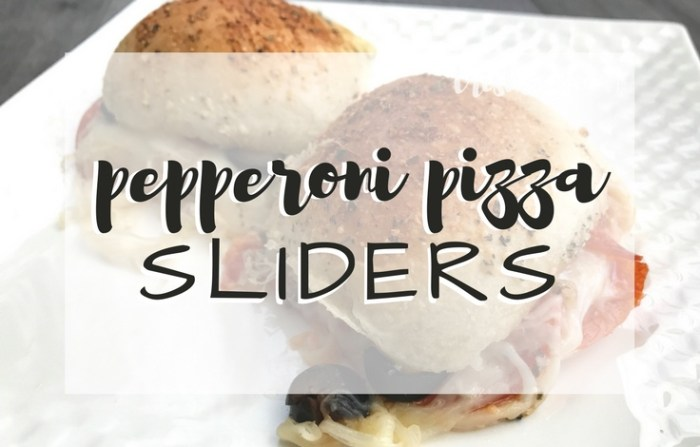 Simple Pepperoni Pizza Sliders; Appetizer or Family Meal. TrishSutton.com