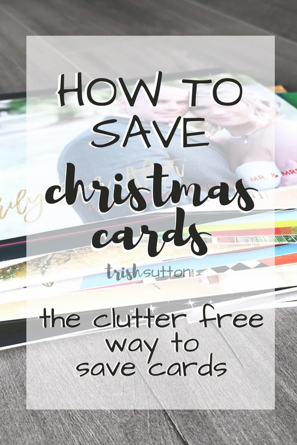 How to Save Christmas Cards   Clutter Free Way to Save Cards, TrishSutton.com