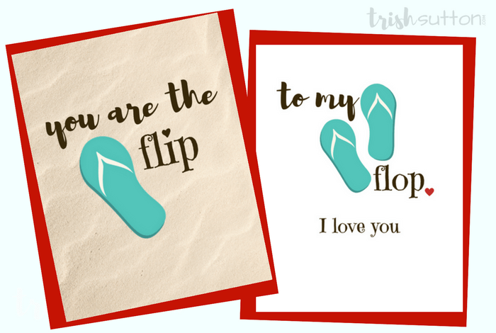 Say Happy Anniversary, Happy Valentine's Day or I love you with one of these three free printable Flip Flop Greeting Cards. TrishSutton.com