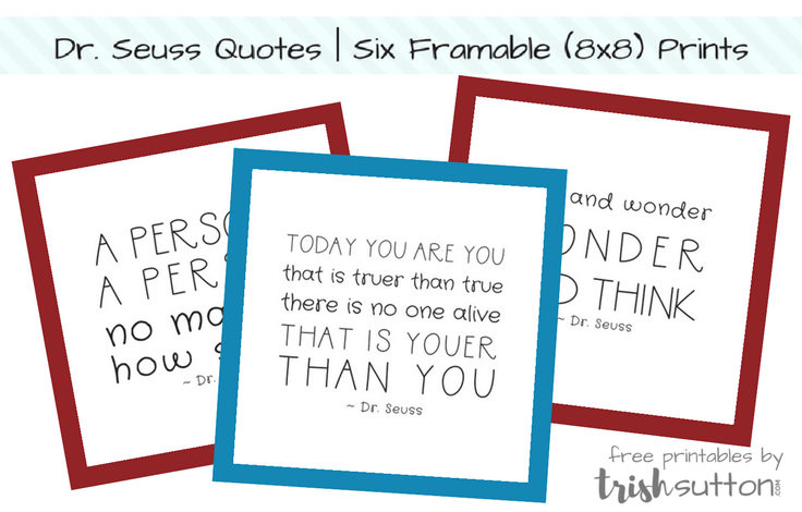 picture regarding Free Printable Dr Seuss Quotes named Dr. Seuss Quotations 6 Free of charge Framable Prints for Dr. Seuss Working day