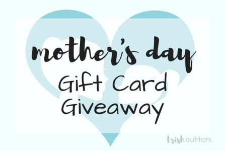 Mother's Day Giveaway; TrishSutton.com