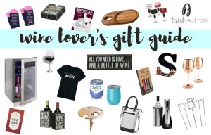 Wine Lovers Gift Guide   20 Wine Connoisseur Gift Ideas; trishsutton.com #mothersday #fathersday #giftguide #winelovers