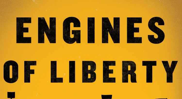"""Engines of Liberty,"" by David Cole"