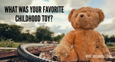 What was your favorite childhood toy?
