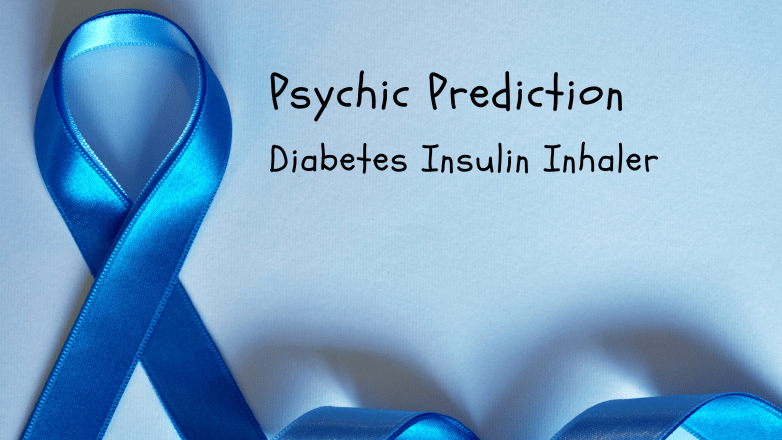 psychic prediction diabetes insulin inhaler