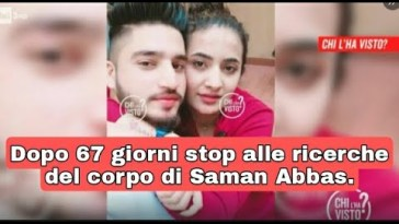 Dopo 70 giorni di Saman Abbas nessuna traccia ,arriva lo stop della ricerche