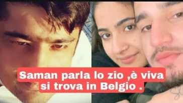 """Saman Abbas, verbale dello zio Danish è """"Andata via con una valigia in Belgio da un ragazzo."""