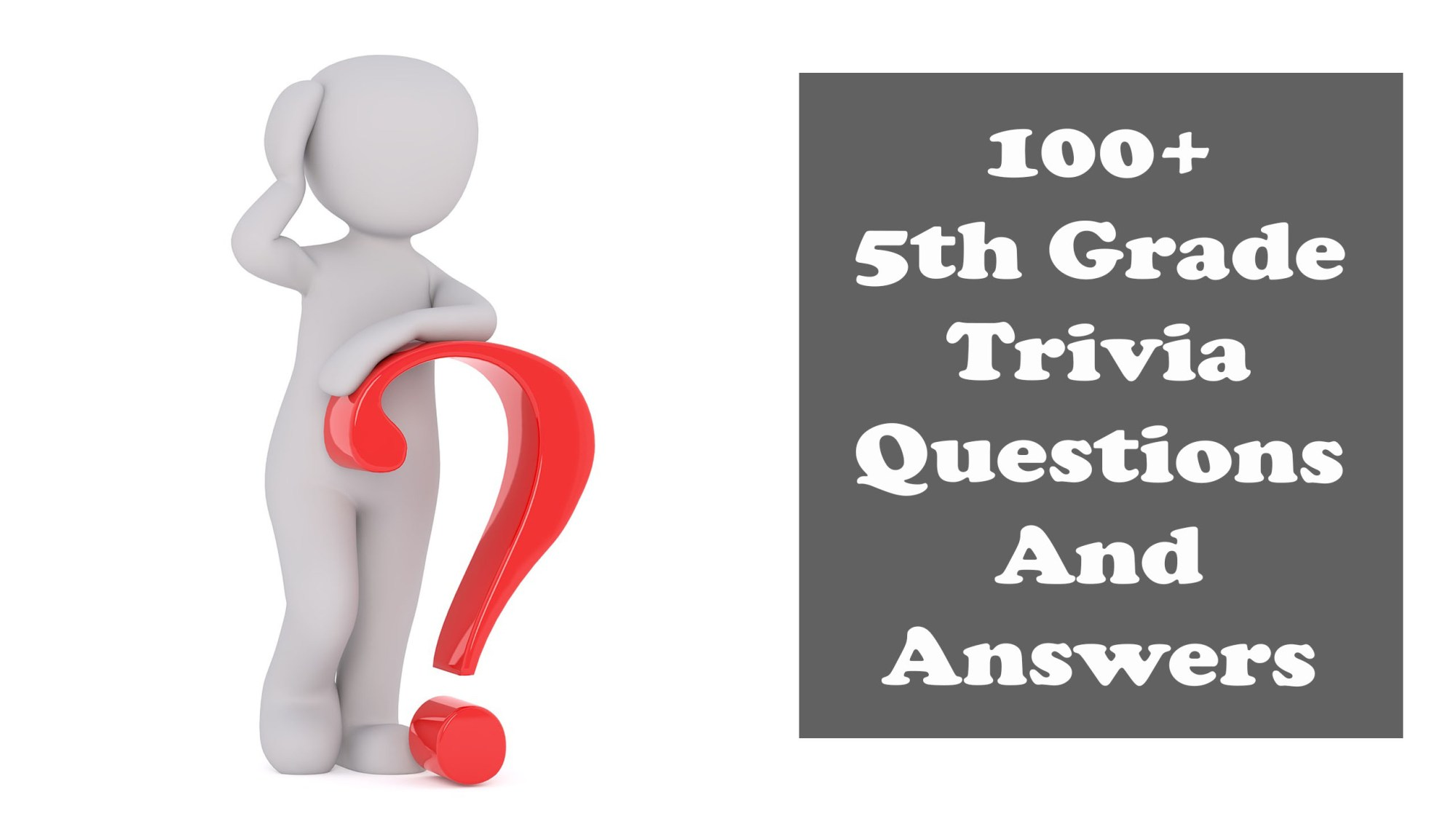 hight resolution of 100+ 5th grade trivia questions and answers For Students