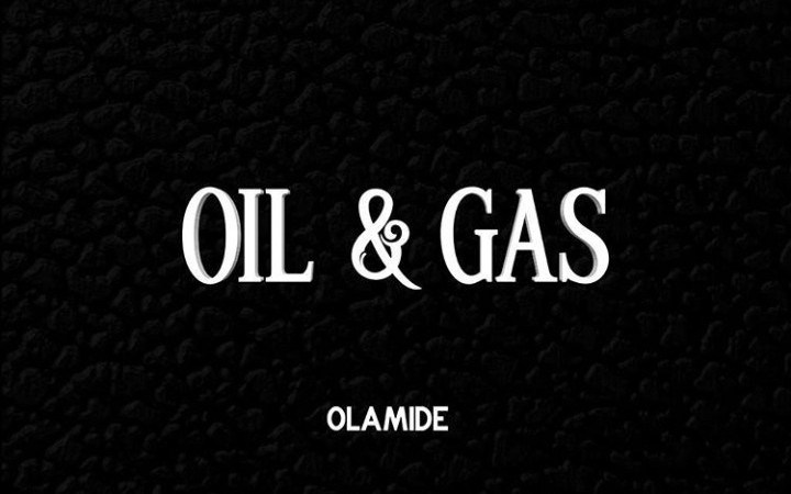 New Song: Oil & Gas by Olamide