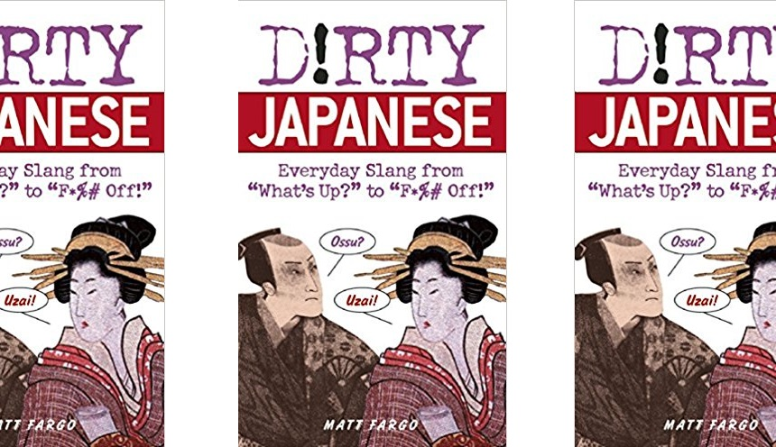 How to Offend People in Japanese Dirty Words and Slang