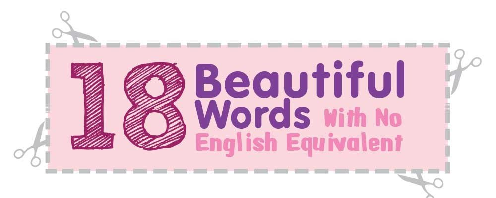 18 Beautiful Words With No English Equivalent (Infographic)