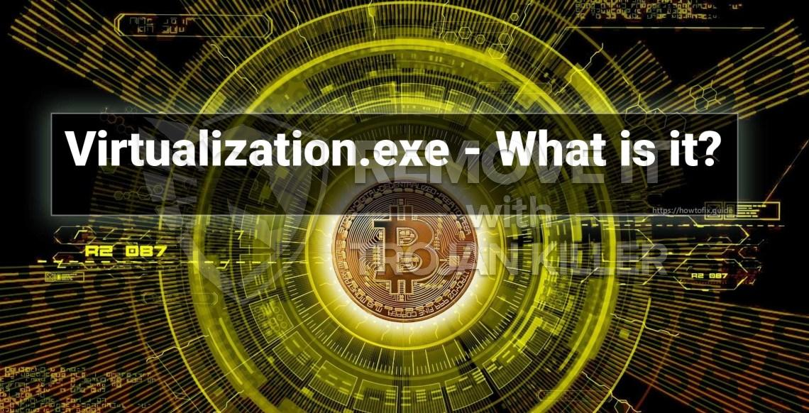 Was ist Virtualization.exe?