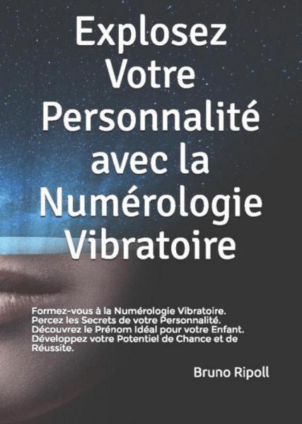 Explosez votre Personnalité avec la Numérologie Vibratoire