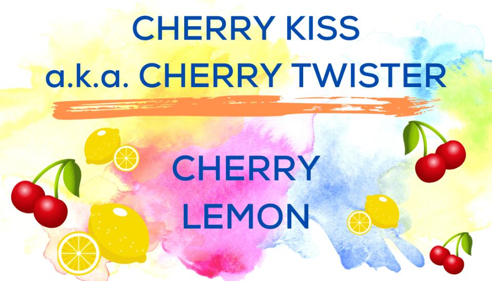 shaved ice flavors-cherry kiss a.k.a. cherry twister- cheerful cherry, tart lemon