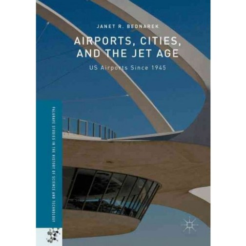 airports cities and the jet age - bednarek