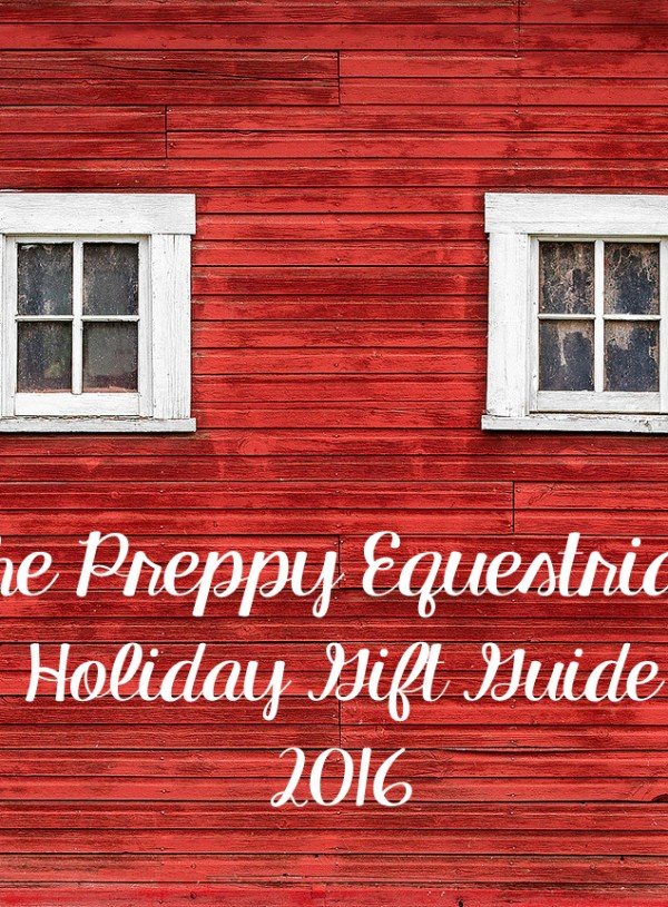 The Preppy Equestrian: Holiday Gift Guide 2016
