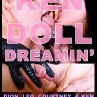 Ken Doll Dreamin'