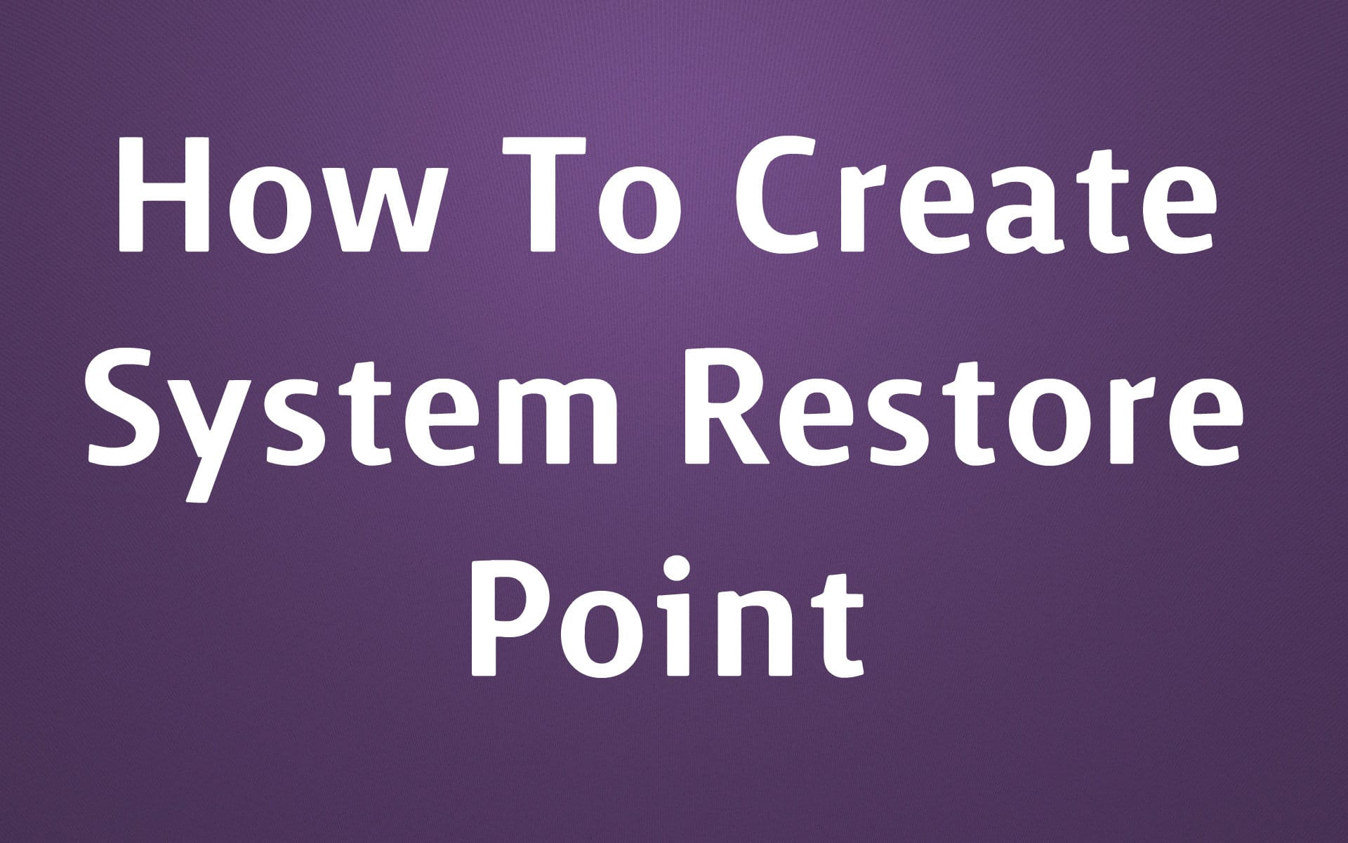 How to create a system restore point  Troubleshooter