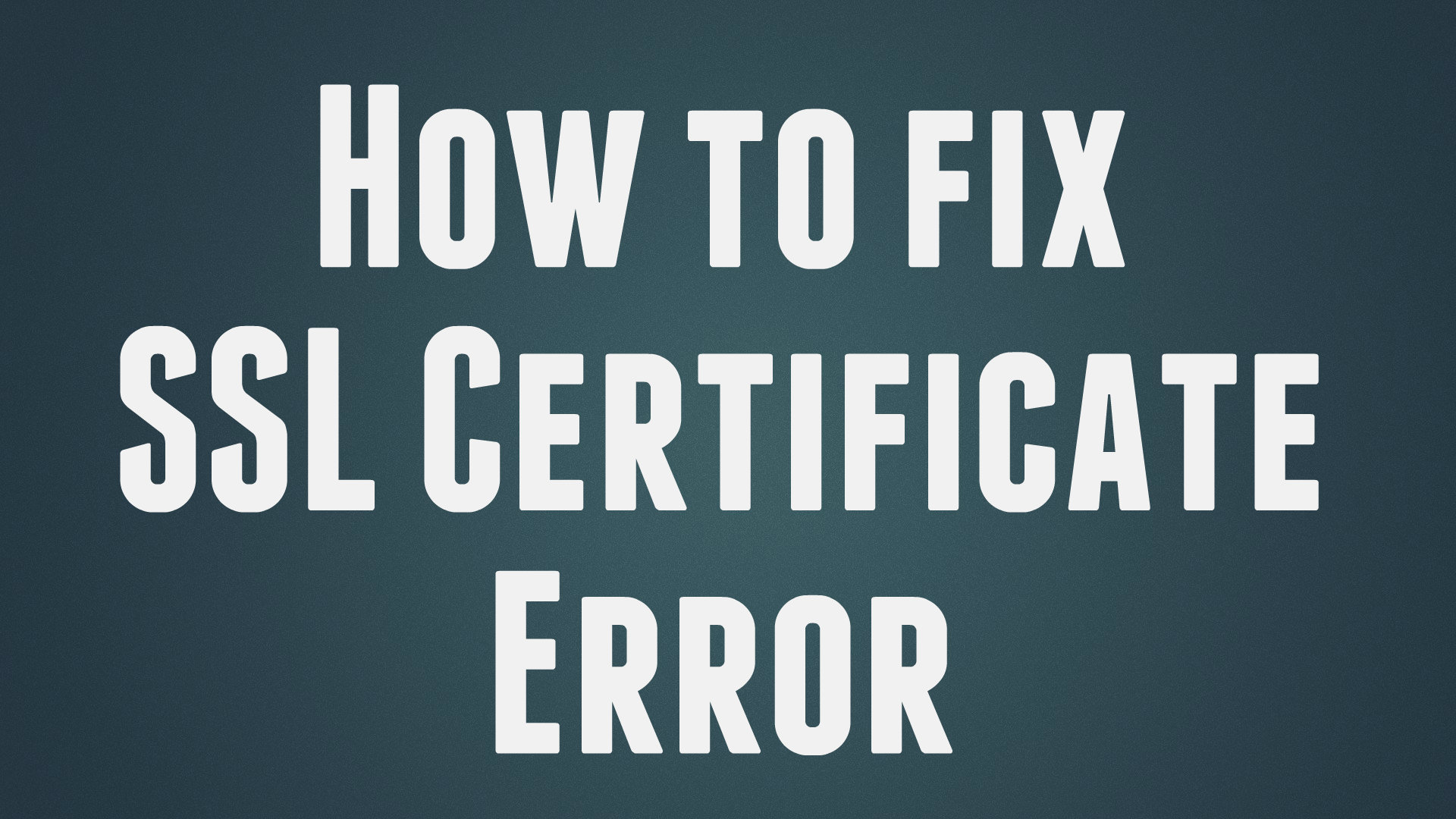 How To Fix Ssl Certificate Error In Google Chrome