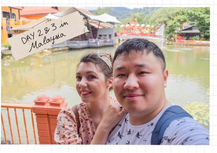 Malaysia vlog – Day 2 and day 3