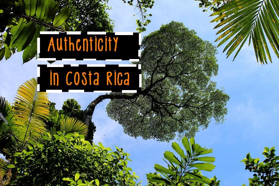 Authenticity in Costa Rica