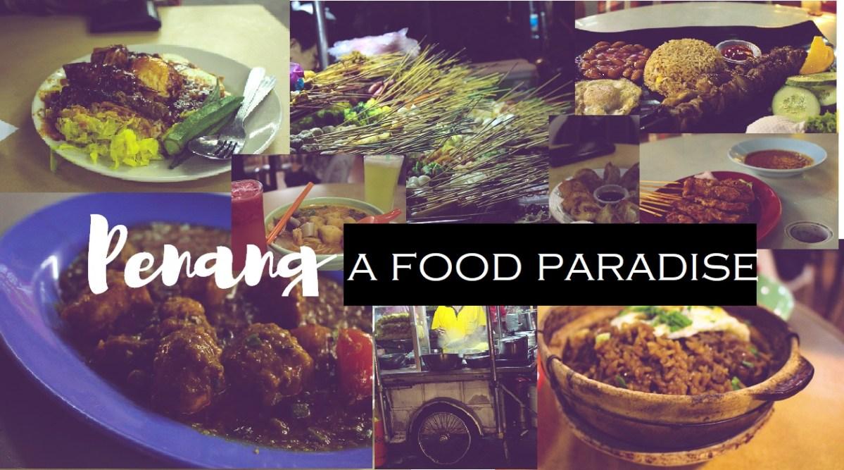 Penang: A Food Paradise, Malaysia