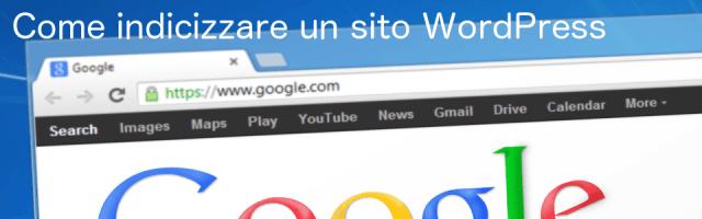 Come indicizzare un sito (in WordPress e non solo) (Guide, Zona Marketing)
