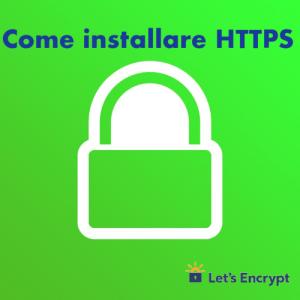 [Let's Encrypt] Come installare HTTPS