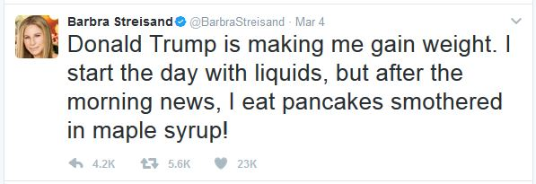 Barbra Streisand tweeted that Donald Trump was cauding her to gain weight