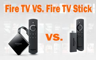 Fire TV VS. Fire TV Stick