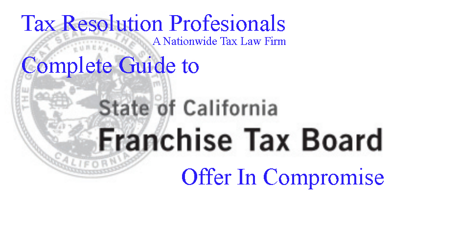 Ftb Offer In Compromise Guide To California State Tax Settlement
