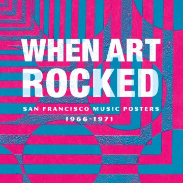 When Art Rocked: San Francisco Music Posters