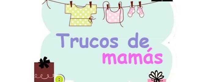 ¿QUIERES FORMAR PARTE DE TRUCOS DE MAMÁS?  Foto de %title